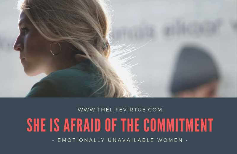 Emotionally Unavailable Women are Afraid of Commitment