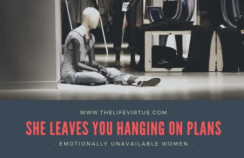 Emotionally Unavailable Women Leaves You hanging