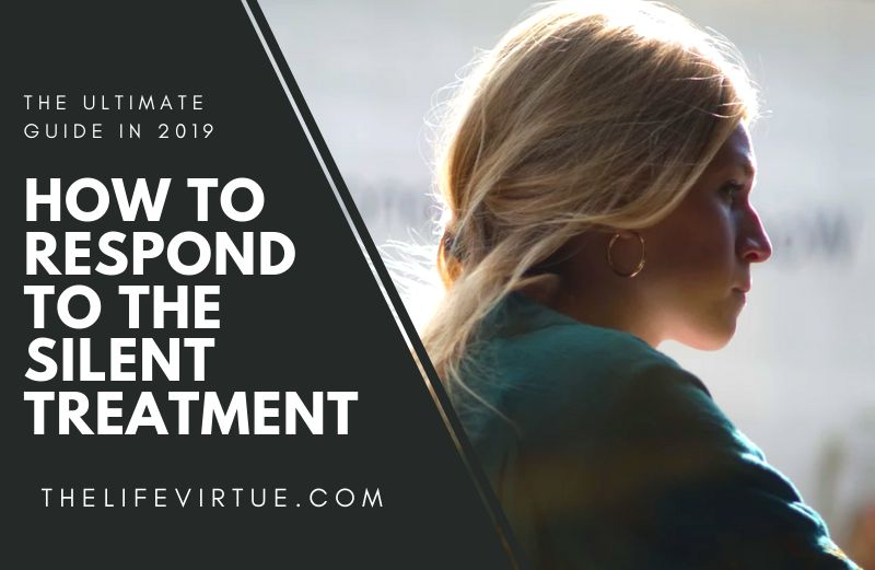How to Respond to the Silent Treatment - Featured Image - TheLifeVirtue