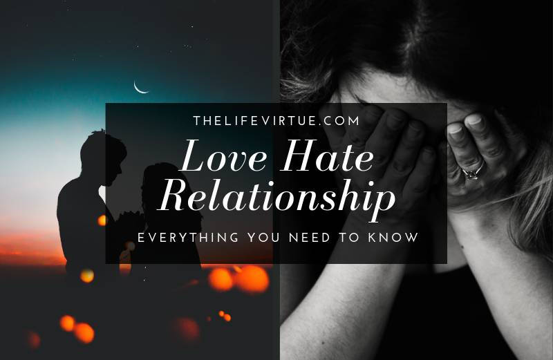 Love Hate Relationships - Ultimate Guide