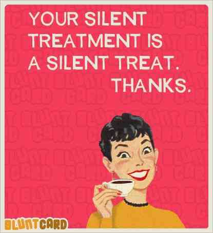 Silent Treatment Funny Meme