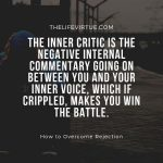 """One of the best tips on how to overcome rejection is saying 'NO"""" to your inner critic"""