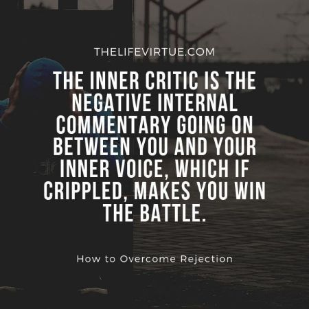 "One of the best tips on how to overcome rejection is saying 'NO"" to your inner critic"
