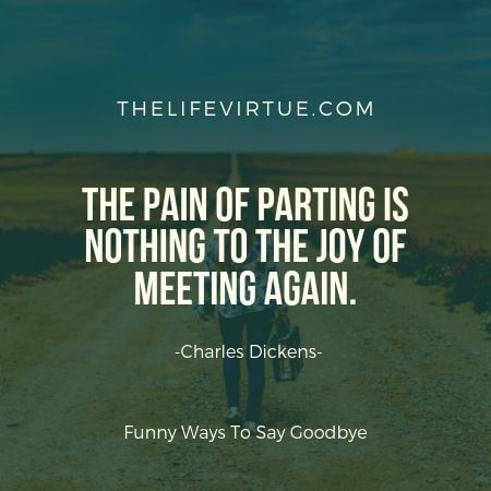To say goodbye is the conventional way to bid farewell