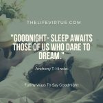 It's good to say goodnight to our loved ones