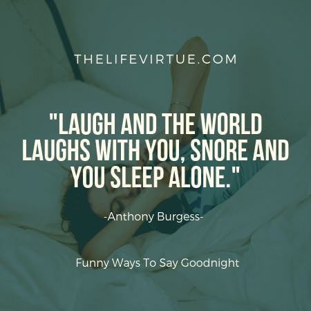 to wish for someone to snore at night is one of the funny ways to say goodnight
