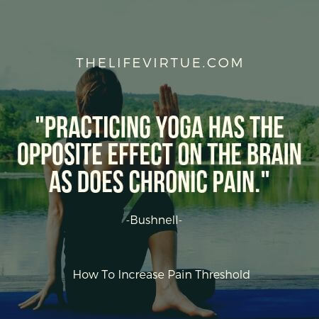 Yoga is one of the best strategies on how to increase pain threshold