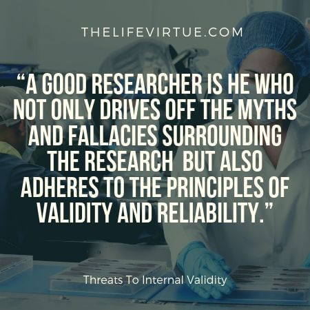 A good scientist strives for high internal validity