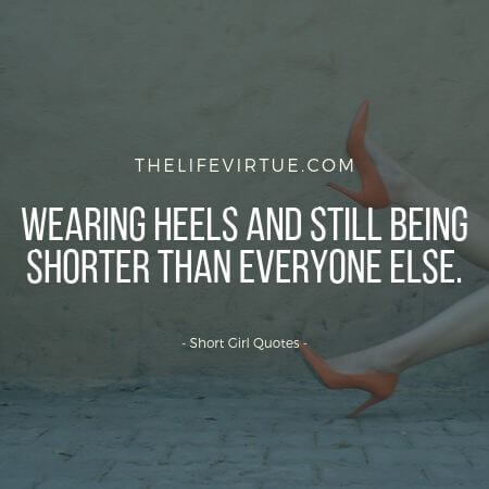 Wearing Heels and Short Girl Quotes