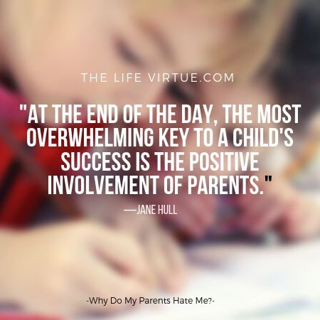 Positive involvement of parents is very important. Too much caring can damage relationships. -'Why do my parents hate me'?