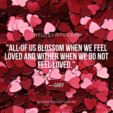 Feeling Loved Makes Us Blossom
