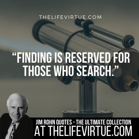 Jim Rohn Quotes on Searching