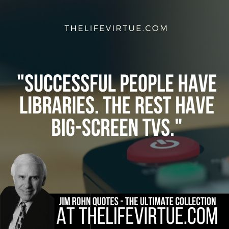 Quotes of Jim Rohn on Libraries and Book Reading