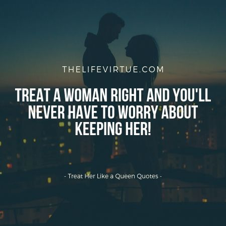 Quotes for Treating Her like a Queen