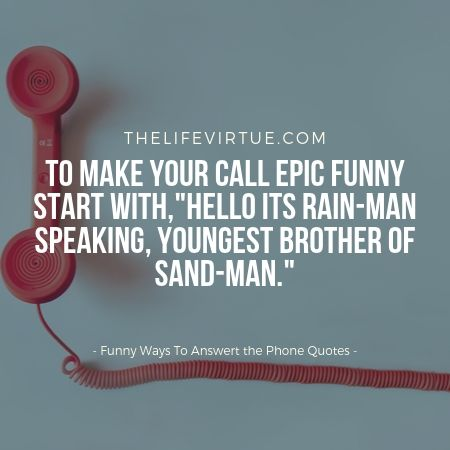 humorous ways to answer the phone call