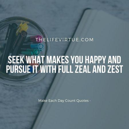 Make each day worthwhile