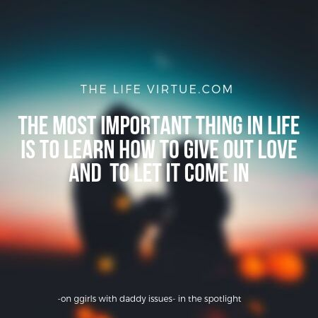 importance of love- on girls with daddy issues