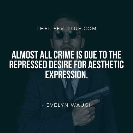 Aesthetic Quotes on Crime by Evelyn Waugh