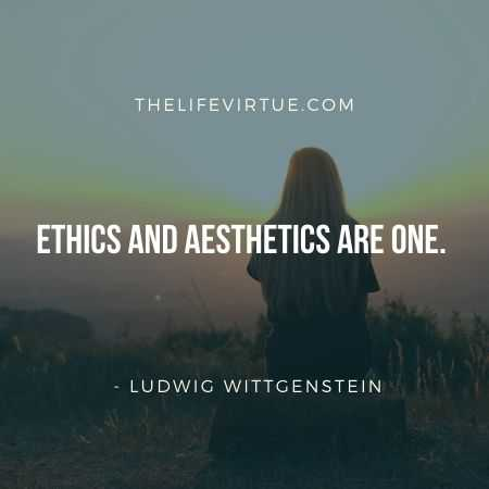 Aesthetic Quotes on Ethics by Ludwig Wittgenstein