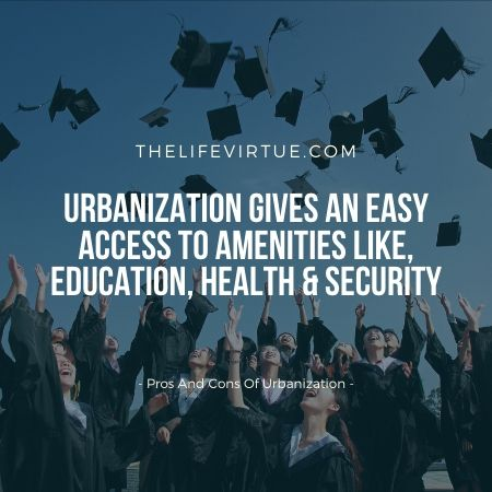advantages and disadvantages of urbanization