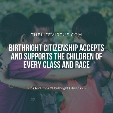 advantages and disadvantages of birthright citizenship