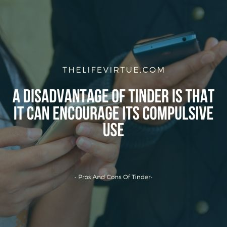 advantages and disadvantages of tinder