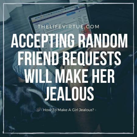 How to make a girl jealous?