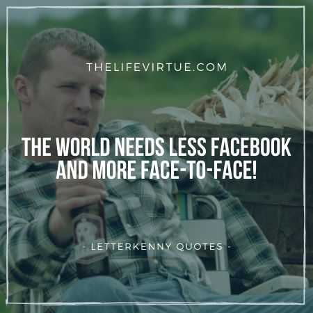 Letterkenny Quotes on Less Facebook