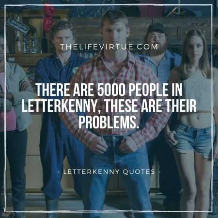 Letterkenny Quotes on Problems