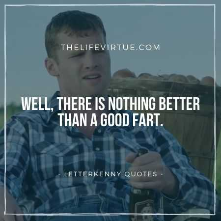 Letterkenny Quotes on a Good Fart