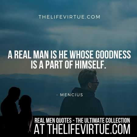Real Man Quotes on Goodness