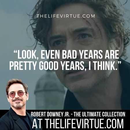 Robert Downey Jr. Sayings on Bad Years