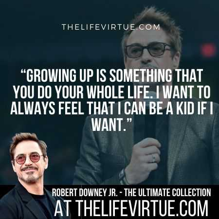 Robert Downey Jr. Quotes on Growing Up