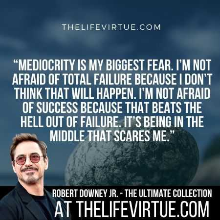 Robert Downey Jr. Quotes on Mediocrity
