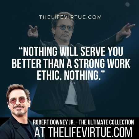 Robert Downey Jr. Sayings on Work Ethic