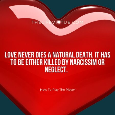 Narcissim kills love- how to play the player