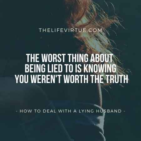 The worst thing about lying - how to deal with a lying husband