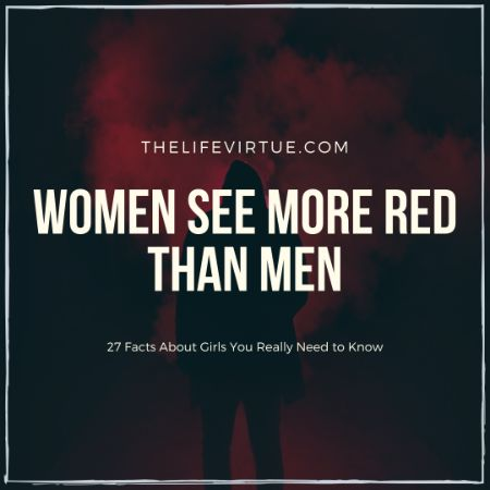 Women see more red - Girlish Facts