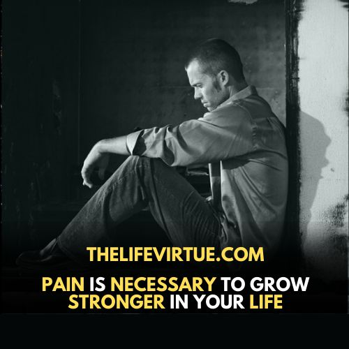 Pain makes  stronger & give strength to help your husband in midlife crisis