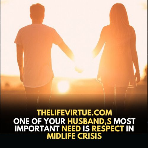 More attention & respect can help your husband in midlife crisis