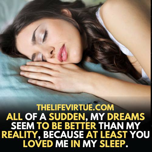 one-sided love quotes- dreams are better then reality