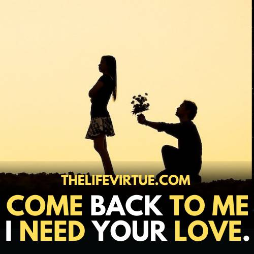 one-sided love quotes- come back i need your love