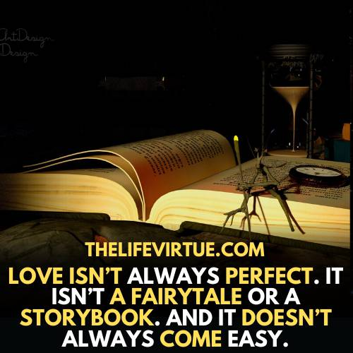 one-sided love quotes- love is not always perfect like a fairy tale or a storybook