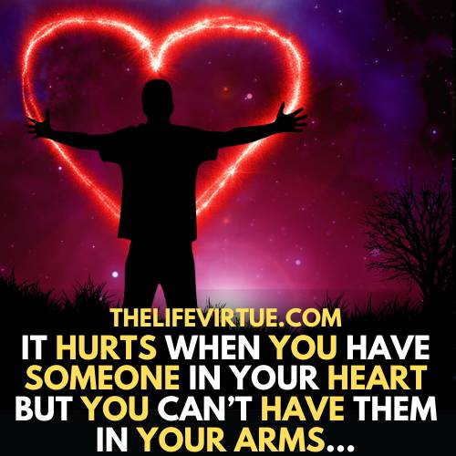 one-sided love quotes- it hurts when you can't have your love in your arms