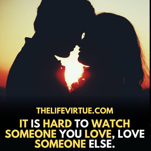 one-sided love quotes- it is hard to see your love with someone else.