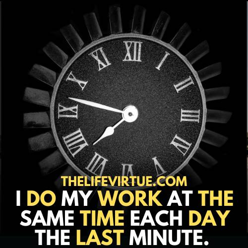 Me Time Quotes - complete your work on time.