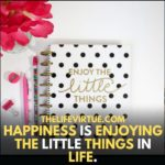 enjoy little things to enjoy your day.