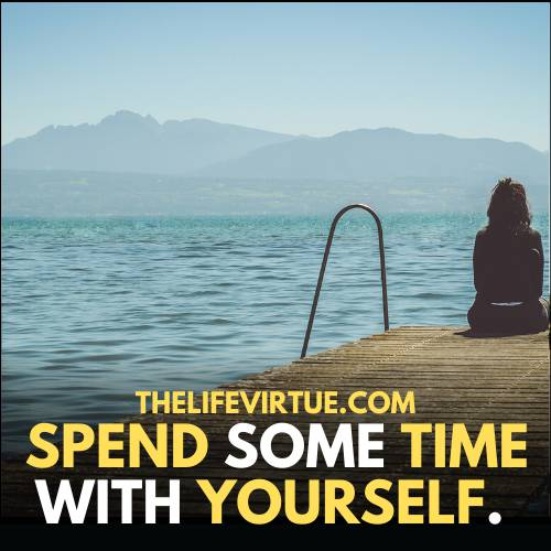 Me Time Quotes - spend some time with yourself