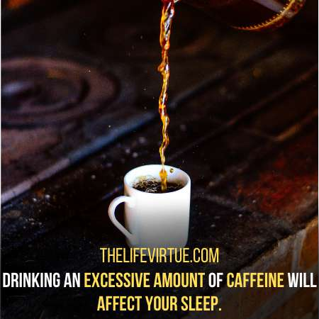 Caffeine can increase your anxiety.