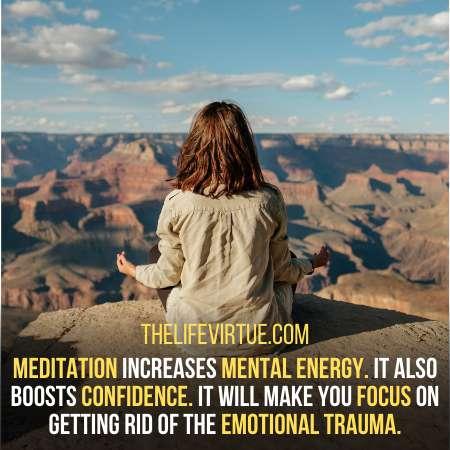 Meditation make you focus on getting rid of emotional trauma